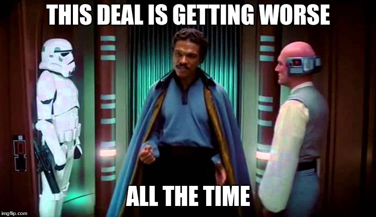 """Lando Calrissian: """"This deal is getting worse all the time."""""""