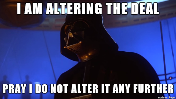 """Darth Vader: """"I am altering the deal. Pray I do not alter it any further."""""""